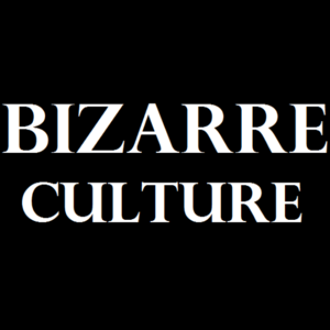 Bizarre Culture
